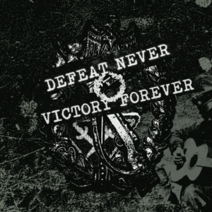 Defeat Never - Victory Forever